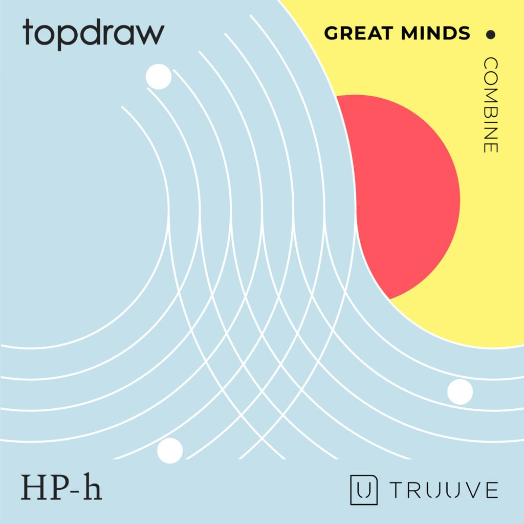 Great Minds Combine: Top Draw, Truuve and Haste Post-haste Unite